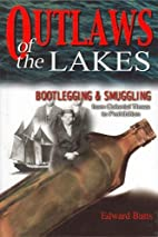 Outlaws of the Lakes: Bootlegging &…