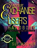 Mosher, Sue: Microsoft Exchange User's Handbook with CDROM