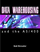 Data Warehousing and the As/400 by Scott…