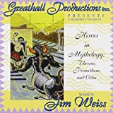 Jim Weiss: Heroes in Mythology: Theseus, Prometheus, Odin (A Storyteller's Verion Series)