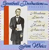 Jim Weiss: Abraham Lincoln and the Heart of America