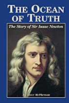 The Ocean of Truth. The story of Sir Isaac…