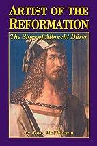 Artist of the Reformation: Albrecht Durer by…