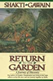 Gawain, Shakti: Return to the Garden: A Journey of Discovery