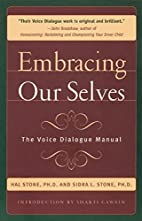 Embracing Ourselves: The Voice Dialogue…
