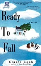 Ready to Fall: A Novel by Claire Cook