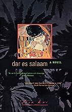 Dar es Salaam: A Novel by Tara Kai