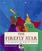 The Firefly Star: A Hispanic Folk Tale…