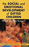 Reis, Sally M.: The Social and Emotional Development of Gifted Children: What Do We Know?