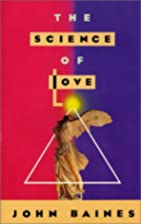 The Science of Love by John Baines