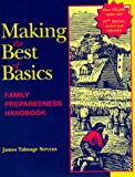James Talmage Stevens: Making the Best of Basics: Family Preparedness Handbook