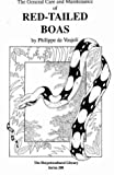De Vosjoli, Philippe: Red-Tailed Boas (General Care and Maintenance of Series)