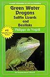 De Vosjoli, Philippe: Green Water Dragons, Sailfin Lizards and Basilisks (General Care and Maintenance of Series)