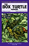 Philippe de Vosjoli: The Box Turtle Manual (The Herpetocultural Library. Series 300)