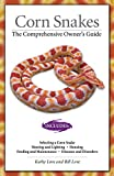 Love, Bill: Corn Snakes: The Comprehensive Owner's Guide