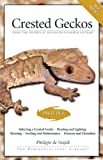 De Vosjoli, Philippe: Crested Geckos: From the Experts at Advanced Vivarium Systems