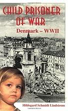 Child Prisoner of War by Hildegard Schmidt…