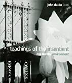Teachings of the Insentient by John Daido…