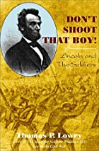 Don't Shoot That Boy! Abraham Lincoln and…