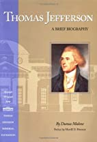 Thomas Jefferson: A Brief Biography by Dumas…