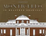 Beiswanger, William L.: Monticello in Measured Drawings
