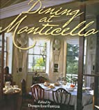 Fowler, Damon Lee: Dining At Monticello: In Good Taste And Abundance