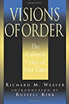 Visions of Order: The Cultural Crisis of Our…