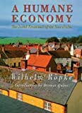 Ropke, Wilhelm: A Humane Economy: The Social Framework of the Free Market