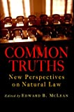 McLean, Edward B.: Common Truths: New Perspectives on Natural Law