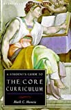 Henrie, Mark C.: A Student's Guide to the Core Curriculum