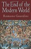 Romano Guardini: The End of the Modern World