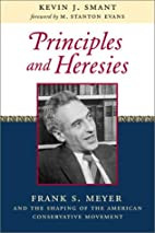 Principles and Heresies: Frank S. Meyer and…