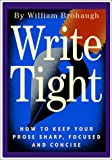 Brohaugh, Wiliam: Write Tight: How to Keep Your Prose Sharp, Focused and Concise