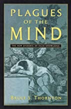 Plagues of the Mind: The New Epidemic of…