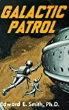 Edward E. Smith: Galactic Patrol (The Lensman Series, Book 3)