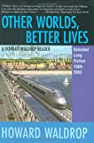 Howard Waldrop: Other Worlds, Better Lives