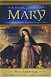 Miravalle, Mark: Introduction to Mary: The Heart of Marian Doctrine and Devotion