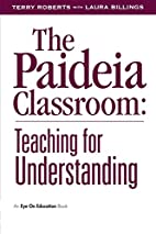 The Paideia Classroom by Terry Roberts