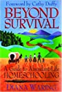 Beyond Survival: A Guide to Abundant-Life Homeschooling - Diana Waring