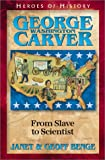 Geoff Benge: George Washington Carver: From Slave to Scientist (Heroes of History)