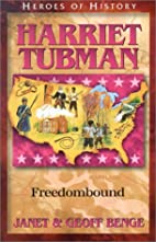 Harriet Tubman: Freedombound by Janet Benge