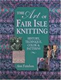 Feitelson, Ann: The Art of Fair Isle Knitting: History, Technique, Color and Pattern