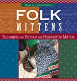Lewandowski, Marcia: Folk Mittens: Techniques and Patterns for Handknitted Mittens