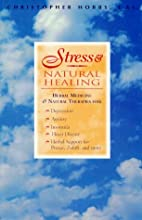 Stress & Natural Healing: Herbal Medicines…