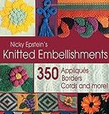 Epstein, Nicky: Nicky Epstein's Knitted Embellishments
