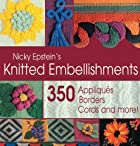 Nicky Epstein's Knitted Embellishments: 350…