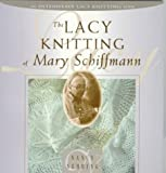 Schiffmann, Mary: The Lacy Knitting of Mary Schiffmann