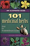 Foster, Steven: An Illustrated Guide to 101 Medicinal Herbs
