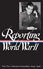 Reporting World War II Part Two: American…