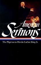 American Sermons: The Pilgrims to Martin…